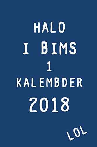 Halo I bims 1 Kalembder 2018 LOL: Vol gut vong Plan her