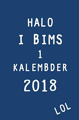 Halo I bims 1 Kalembder 2018 LOL: Vol gut vong Plan her