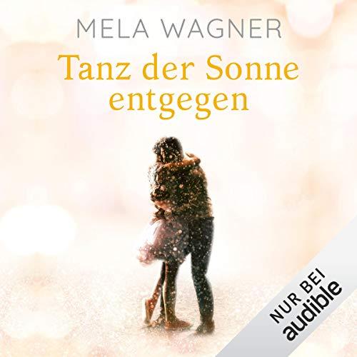 Tanz der Sonne entgegen                   De :                                                                                                                                 Mela Wagner                               Lu par :                                                                                                                                 Dagmar Bittner                      Durée : 12 h et 40 min     Pas de notations     Global 0,0