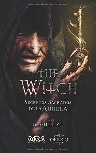 THE WITCH Secretos Sagrados de la Abuela (Libros de la Abuela Bruja)
