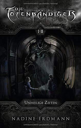 Die Totenbändiger. Staffel 1: Äquinoktium. Unheilige Zeiten. Band 1-2: Fantasy Roman