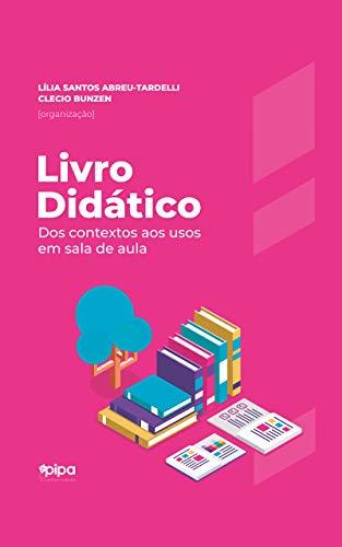 Livro didático: dos contextos aos usos em sala de aula