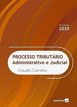 Processo Tributário administrativo e judicial