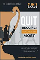 QUIT BEGGING! [7 in 1]: Discover the Most Profitable Business of 2021 and how to Make Risk-Free Money with Them. Trading, DropShipping, Private Label, TikTok, AirBnb, Trading, YouTube and Much More (Online Marketing Crash Course)