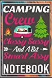 Notebook: Camping Crew Classy Sassy And A Bit Smart Assy RV 100 page 6x9 inch