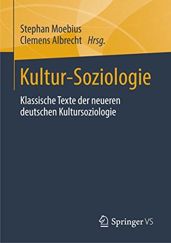 Kultur-Soziologie: Klassische Texte der neueren deutschen Kultursoziologie