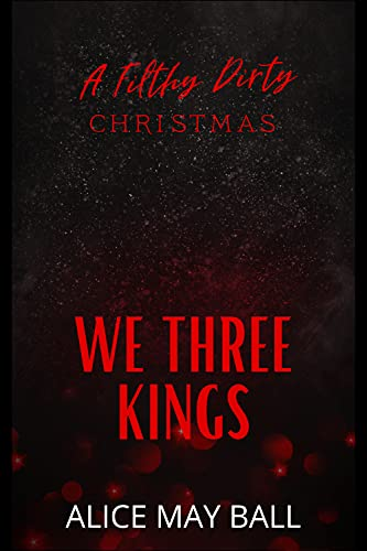 We Three Kings: Hark, the herald angels MOAN! (A Filthy Dirty Christmas) (English Edition)