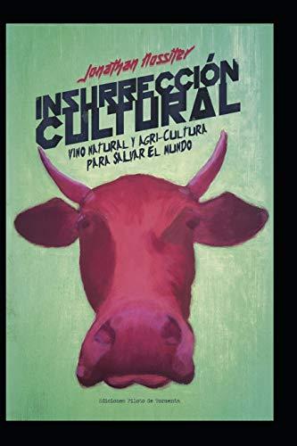 INSURRECCIÓN CULTURAL: VINO NATURAL Y AGRICULTURA PARA SALVAR AL MUNDO