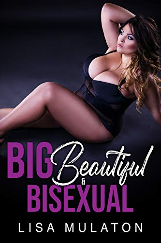 Big, Beautiful, And Bisexual: A BBW MFMF Wife Swap Story (English Edition)