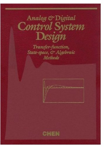 Analog and Digital Control System Design: Transfer-Function, State-Space, and Algebraic Methods (Sau