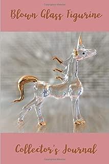 Blown Glass Figurine Collector's Journal: 6