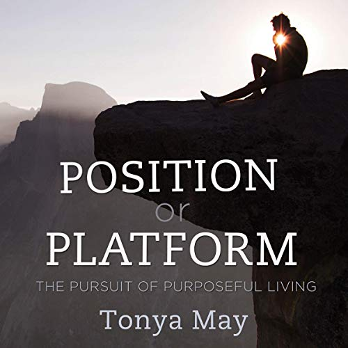 Position or Platform: The Pursuit of Purposeful Living audiobook cover art