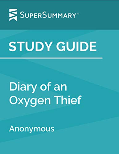 Study Guide: Diary of an Oxygen Thief by Anonymous (SuperSummary)