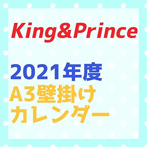 King&Prince キンプリ 2021年度 A3壁掛けカレンダー (21KC-02)