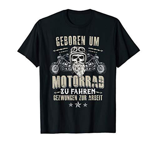 Geboren um Motorrad zu fahren Gezwungen zur Arbeit - Biker T-Shirt