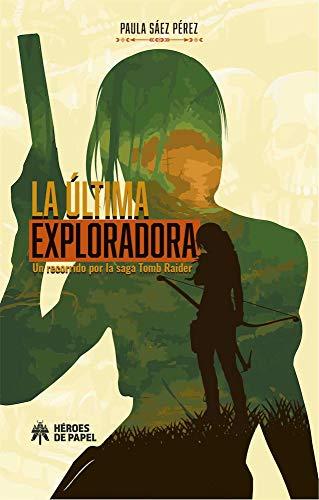 Ultima Exploradora Un Recorrido Por La Saga Tomb Raider