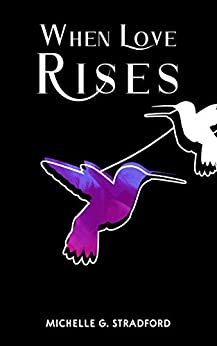 When Love Rises (Rising Book 2) by [Michelle G. Stradford]