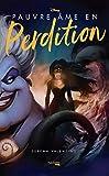 Pauvre âme en perdition - L'histoire d'une sorcière des mers (Disney) - Format Kindle - 9782017104940 - 9,99 €