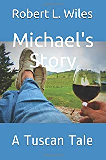 Michael's Story: A Tuscan Tale