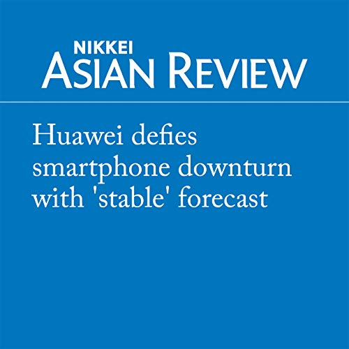 『Huawei defies smartphone downturn with 'stable' forecast』のカバーアート