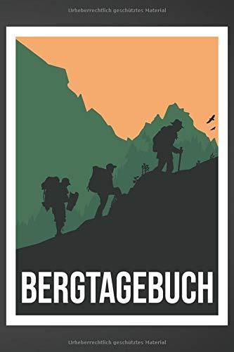 Bergtagebuch: Logbuch für Wanderwege und Bergtouren in Deutschland, Österreich oder Schweiz - Gipfelbuch zum Ausfüllen und Eintragen