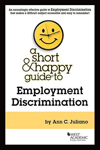 Compare Textbook Prices for A Short & Happy Guide to Employment Discrimination Short & Happy Guides 1 Edition ISBN 9781684677092 by Juliano, Ann