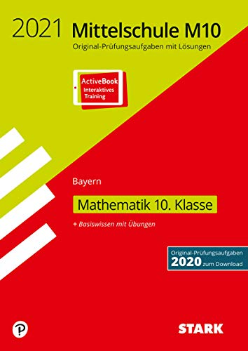 STARK Original-Prüfungen und Training Mittelschule M10 2021 - Mathematik - Bayern: Ausgabe mit ActiveBook (STARK-Verlag - Abschlussprüfungen)