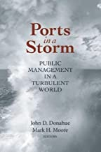 Ports in a Storm: Public Management in a Turbulent World (Brookings / Ash Center Series,