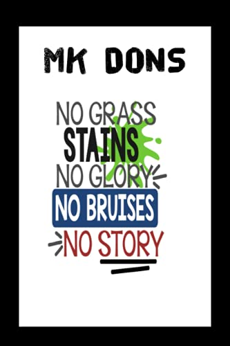 MK Dons: Quick Journal, MK Dons FC Journal, MK Dons Football Club, MK Dons FC Diary, MK Dons FC Planner, MK Dons FC