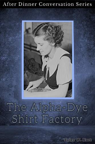 The Alpha-Dye Shirt Factory: After Dinner Conversation Short Story Series (English Edition)