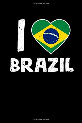 I Brazil: A Blank Lined 120 Page 6X9 Journal For Brazil Lovers
