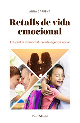 Retalls De Vida Emocional: Educant la interioritat i la intel·ligència social (Educació i Família)