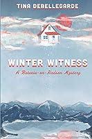 Winter Witness: A Batavia-on-Hudson Mystery