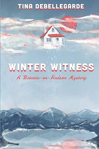 Compare Textbook Prices for Winter Witness: A Batavia-on-Hudson Mystery  ISBN 9781947915763 by deBellegarde, Tina,Mulkey, Sachi