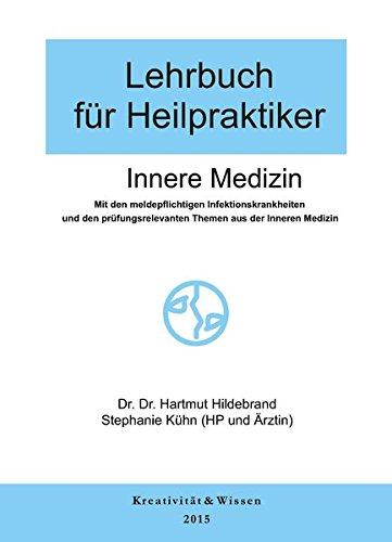 Lehrbuch für Heilpraktiker Bd.1: Innere Medizin: Allgem.Pathologie,Blut,Herz,Lunge,Magen,Darm,Leber,Galle,Pankreas,Niere,Stoffwechsel und Hormone,Infektionskrankheiten