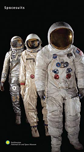 Compare Textbook Prices for Spacesuits: The Smithsonian National Air and Space Museum Collection Illustrated Edition ISBN 9781576874981 by Young, Amanda,Avino, Mark,Needell, Allan,Stafford, Thomas P.