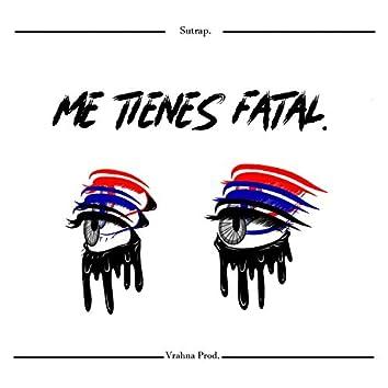 Me tienes fatal (feat. Vrahna)