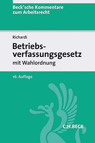 Betriebsverfassungsgesetz: mit Wahlordnung (Beck'sche Kommentare zum Arbeitsrecht, Band 5)