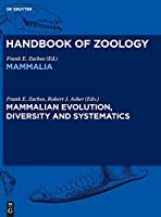 Mammalian Evolution, Diversity and Systematics
