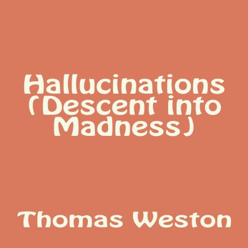 Hallucinations (Descent into Madness) audiobook cover art