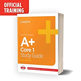 The Official CompTIA A+ Core 1 Study Guide (Exam 220-1001) by [James Pengelly, Pam Taylor]