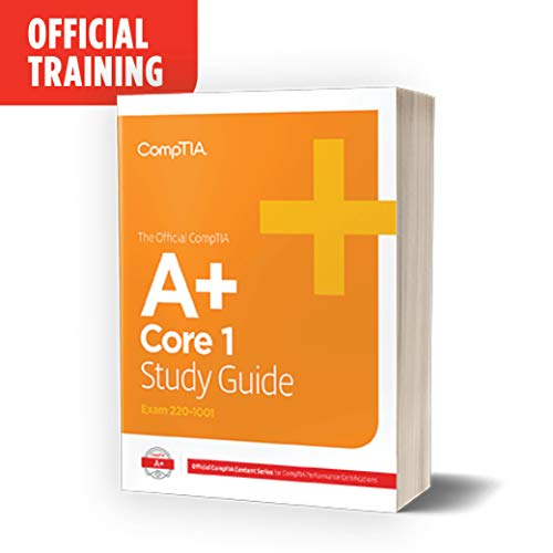 The Official CompTIA A+ Core 1 Study Guide (Exam 220-1001)