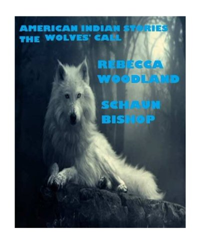 american indian stories: the wolves' call (Volume 1)