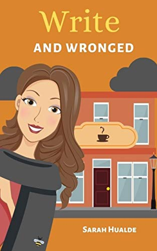 Write and Wronged (Honey Pot Mystery Book 6) by [Sarah Hualde]