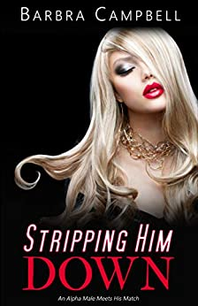 Stripping Him Down: An Alpha Male Meets His Match (Hockey Match Hook Ups Book 2) by [Barbra Campbell]
