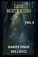 CASI MISTERIOSI: storie misteriose, amore familiare, romanticismo, legami familiari, amicizie, storie di vita, esperienze di vita, colpi di vita.