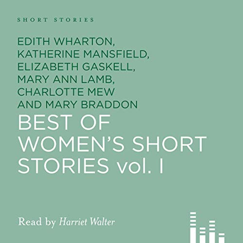 Best of Women's Short Stories                   By:                                                                                                                                 William J. Locke,                                                                                        Edith Wharton,                                                                                        more                               Narrated by:                                                                                                                                 Harriet Walter                      Length: 4 hrs and 42 mins     8 ratings     Overall 3.9