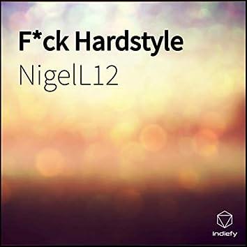 F*ck Hardstyle