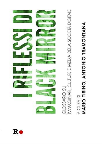 I riflessi di Black Mirror: Glossario su immaginari, culture e media della società digitale (La sensibilità vitale)