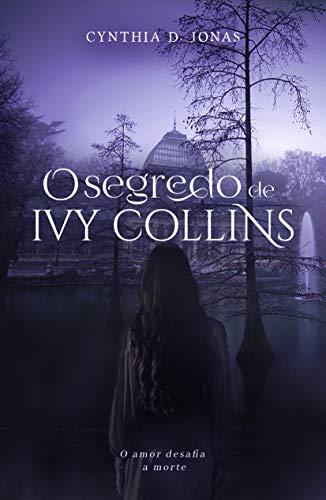 O Segredo de Ivy Collins: o amor desafia a morte